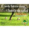 """Conferencia """"El cerdo ibérico como fuente de salud"""""""